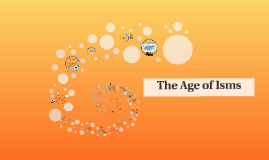 The Age of Isms