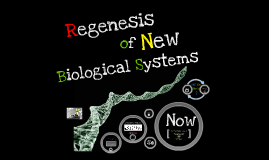 Regenesis of New Biological Systems