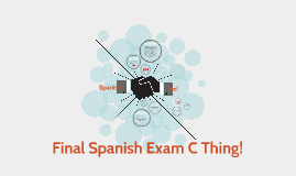 Final Spanish Exam C Thing!