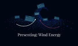 Presenting: Wind Energy