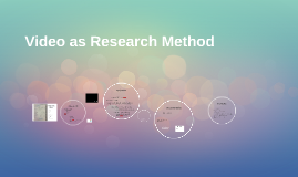 Video as Research Method 2017