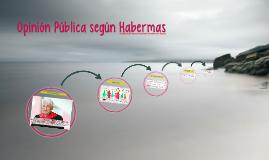 Opinión Pública segun Habermas