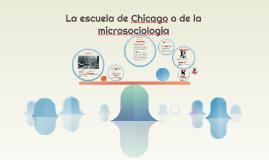La escuela de Chicago o de la micrososciologia