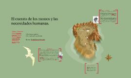 El cuento de los monos y las necesidades humanas.