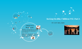 Raising Healthy Children FSE: Part A