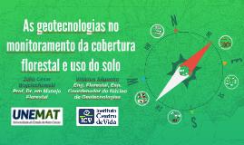 As geotecnologias para o monitoramento da cobertura florestal e uso do solo