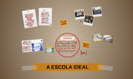 A ESCOLA IDEAL
