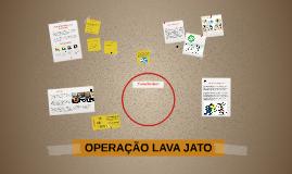 Copy of Copy of OPERAÇÃO LAVA-JATO