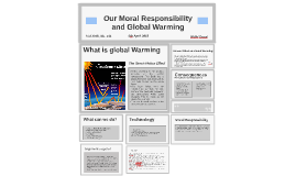 Our moral responsiblity with Global Warming