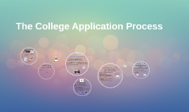 Copy of The College Application Process