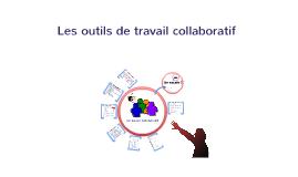 Le travail collaboratif et ses outils