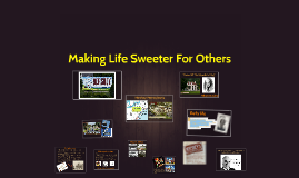 Copy of Copy of Making Life Sweeter For Others