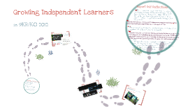 Growing [Life Long] Independent Learners