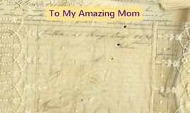 to my amazing mother