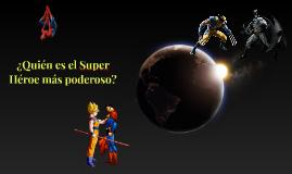 ¿Quién es el Super Heroe más poderoso?