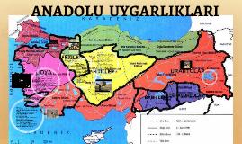 Copy of ANADOLU UYGARLIKLARI