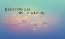 ENGINEERING AS EXPERIMENTATION