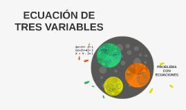 ECUACIÓN DE TRES VARIABLES