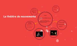 Le théâtre de mouvements