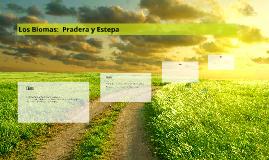 Los Biomas:  Pradera y Estepa