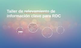 Taller relevo de información clave para RDC