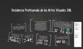 Residencia Profesorado de las Artes Visuales 2016