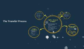 The Transfer Process