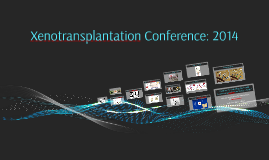 Xenotransplantation Conference 2014