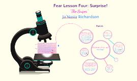 Copy of Fear Lesson Four: Surprise!