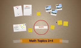 Math Topics 3+4
