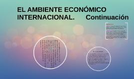 EL AMBIENTE ECONÓMICO INTERNACIONAL.      Continuación