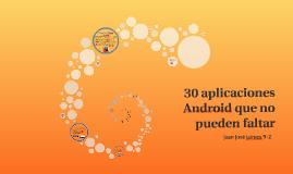 30 aplicaciones Android que no pueden faltar