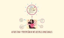 autoestima y percepción de mis recursos emocionales