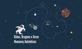 Copy of Ratones, Dragones y Seres Humanos Auténticos