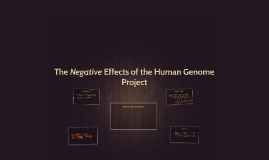 The Negative Effects of the Human Genome Project