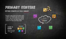 Primary Centers