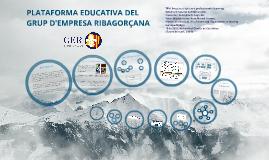 PLATAFORMA EDUCATIVA DEL GRUP D'EMPRESA RIBAGORÇANA