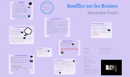 Souffler sur les braises Alexandre Poulin