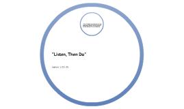 Listen Then Do