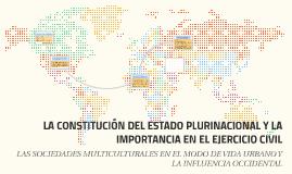 LA CONSTITUCIÓN DEL ESTADO PLURINACIONAL Y LA IMPORTANCIA EN