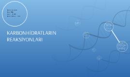 Copy of KARBONHİDRATLARIN REAKSİYONLARI