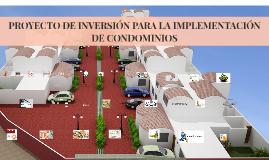 PROYECTO DE INVERSIÓN PARA LA IMPLEMENTACIÓN DE CONDOMINIOS