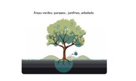 Áreas verdes: parques , jardines, arbolado
