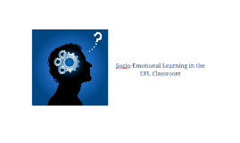 Socio-Emotional Learning in the EFL Classroom