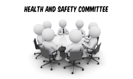 HEALTH AND SAFETY COMMITTEE