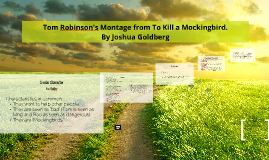 Tom Robinson's Montage from To Kill a Mockingbird.