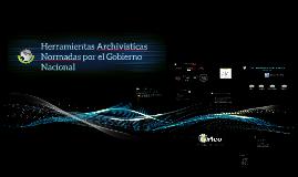 Herramientas archivisticas normadas por el Gobierno Nacional