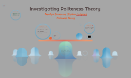 Investigating Politeness Theory