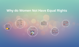 Why do Women Not Have Equal Rights