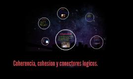 Coherencia, cohesion y conectores logicos.